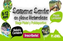 Stage de Padel y Polideportivo Cantabria. Del 8 al 12 de Abril